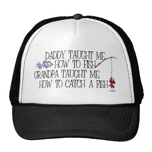 El papá me enseñó a cómo pescar… gorra