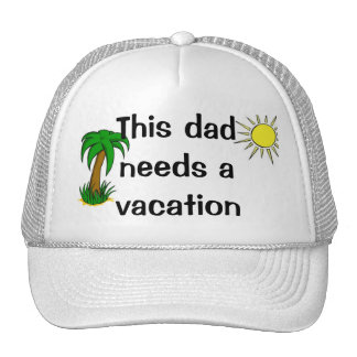 ¡El papá necesita vacaciones! Gorras