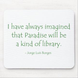 El paraíso siempre imaginado será una clase de bib alfombrilla de ratones