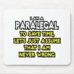 El Paralegal… asume que nunca soy incorrecto Tapete De Raton