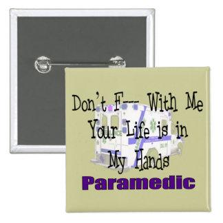 """El paramédico """"no hace F--- Conmigo """" Pin Cuadrada 5 Cm"""