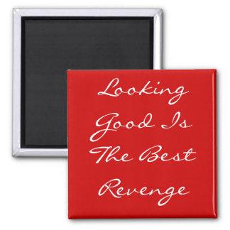 El parecer bueno es la mejor venganza imán cuadrado