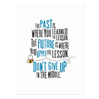 """""""El pasado es donde usted aprendió la lección… """" Postales"""