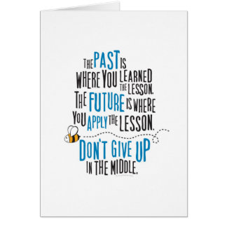 """""""El pasado es donde usted aprendió la lección… """" Tarjeta De Felicitación"""