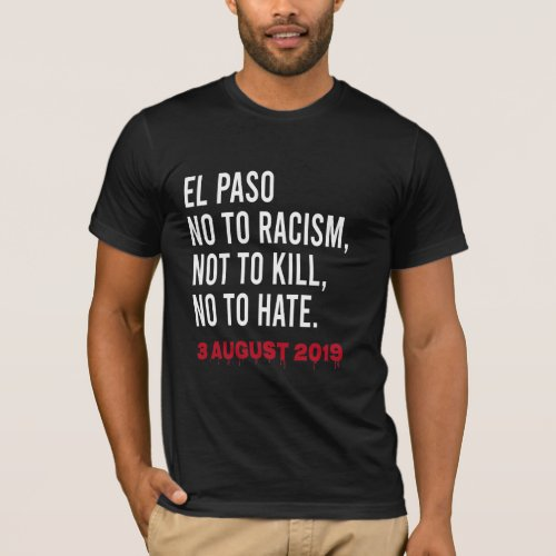 El Paso No to Racism Not to kill No to hate T_Shirt