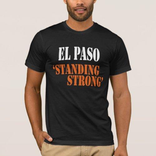 El Paso âstanding strongâ T_Shirt _ El Paso Texas