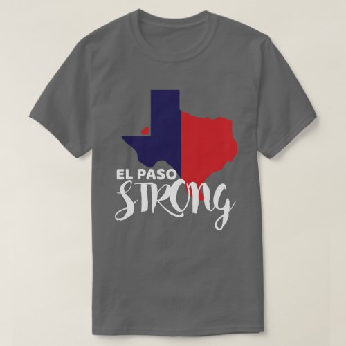 El Paso Strong Apparel Texas Flag Distressed Gift T_Shirt