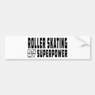 El patinaje sobre ruedas es mi superpotencia pegatina de parachoque