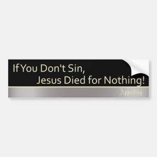 El pecado es bueno pegatina de parachoque