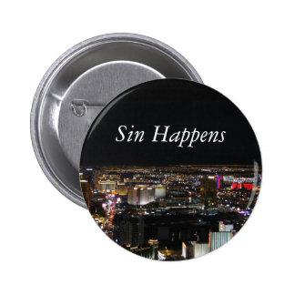 El pecado sucede pin redondo de 2 pulgadas