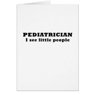 El pediatra I ve a pequeña gente Tarjeta De Felicitación