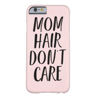 El pelo de la mamá no cuida funda para iPhone 6 barely there