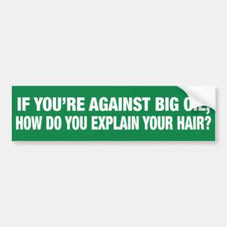 ¡El pelo de un liberal ES aceite grande! Etiqueta De Parachoque