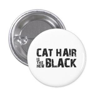 El pelo del gato es el nuevo negro pin redondo de 1 pulgada