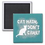 ¡El pelo original del gato, no cuida! Imán