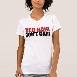 El pelo rojo no cuida camiseta