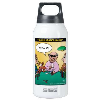 """El """"pen¢asco del hombre ciego """" botella isotérmica de agua"""