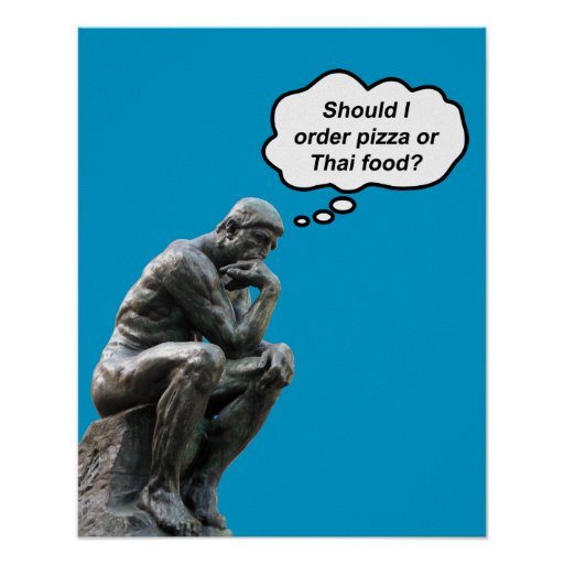 ¿El pensador de Rodin - pizza o comida tailandesa? Posters