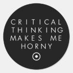 El pensamiento de Critial me hace H0rney Pegatinas Redondas