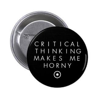 El pensamiento de Critial me hace H0rney Pin Redondo De 2 Pulgadas