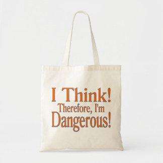 El pensamiento me hace peligroso bolsa de mano