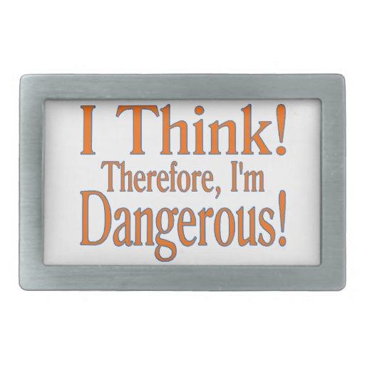 El pensamiento me hace peligroso hebilla cinturón rectangular