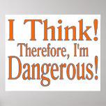 El pensamiento me hace peligroso posters