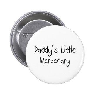 El pequeño mercenario del papá pin