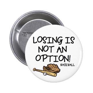 ¡El perder no es una opción! Pin