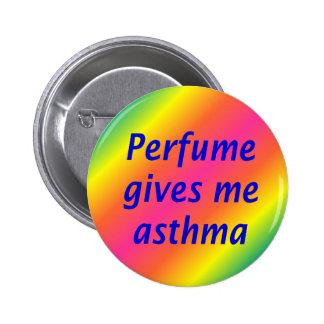 El perfume me da asma pin redondo de 2 pulgadas