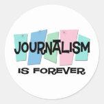 El periodismo es Forever Etiqueta Redonda