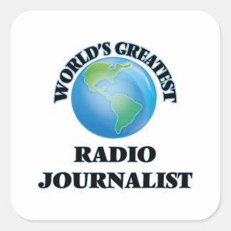 El periodista de radio más grande del mundo pegatina cuadrada