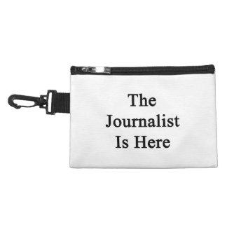 El periodista está aquí