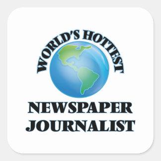 El periodista más caliente del periódico del mundo calcomanía cuadrada
