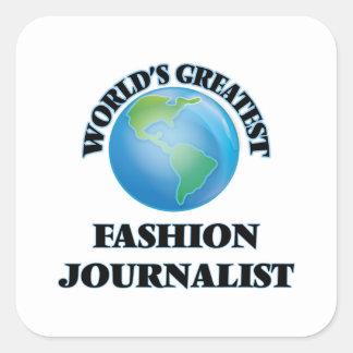 El periodista más grande de la moda del mundo pegatina cuadrada