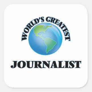 El periodista más grande del mundo pegatina cuadrada