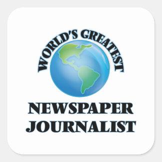 El periodista más grande del periódico del mundo pegatina cuadrada