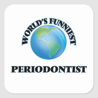 El Periodontist más divertido del mundo Calcomanía Cuadradas