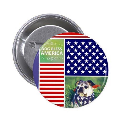 El perro bendice América patriótica Pins