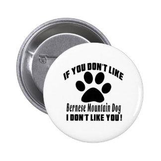 El perro de montaña de Bernese no tiene gusto de Pin Redondo 5 Cm