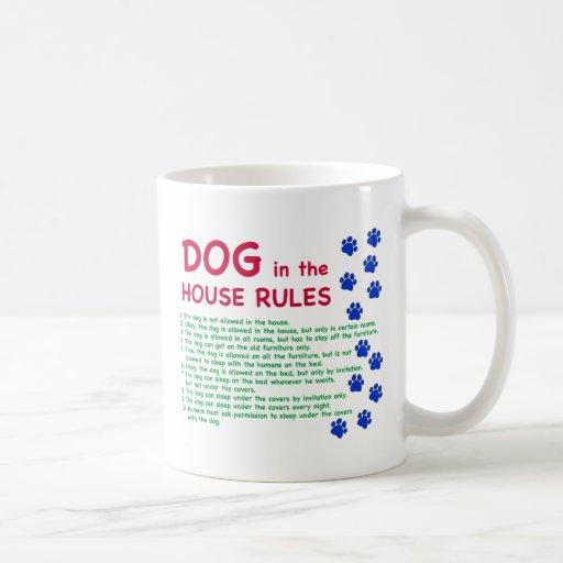 El perro en la casa gobierna - reglas para vivir c tazas
