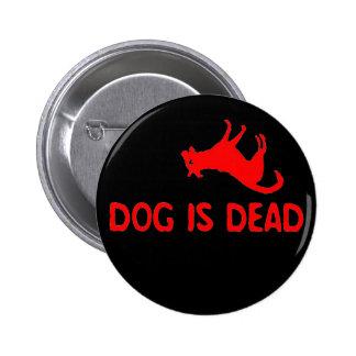 El perro es botón muerto pin redondo de 2 pulgadas