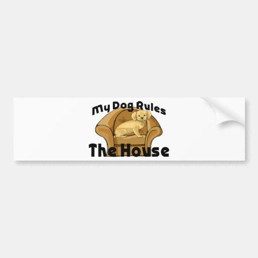 El perro gobierna la casa etiqueta de parachoque
