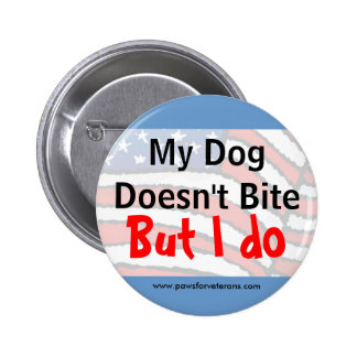 El perro no muerde el botón pin redondo de 2 pulgadas