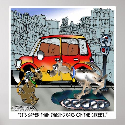 El perro persigue los coches en una rueda de ardil póster