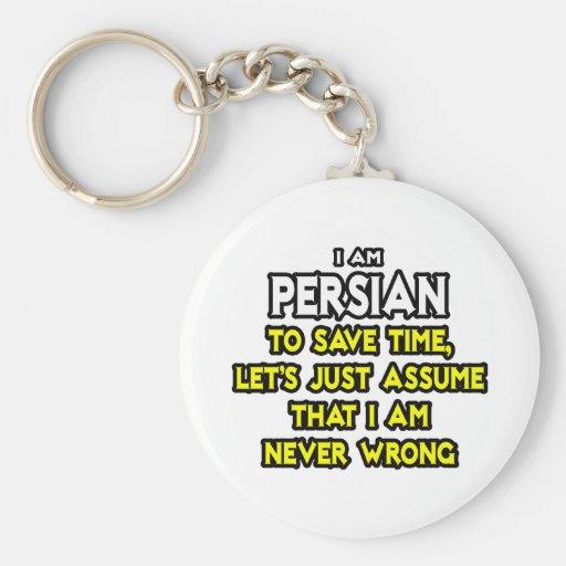 El persa… asume que nunca soy incorrecto llavero personalizado