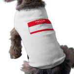 El personalizable hola mi nombre es camisetas sin  ropa de mascota