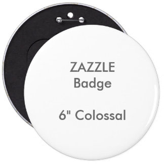 """El personalizado de ZAZZLE imprimió 6"""" insignia Pin Redondo De 6 Pulgadas"""