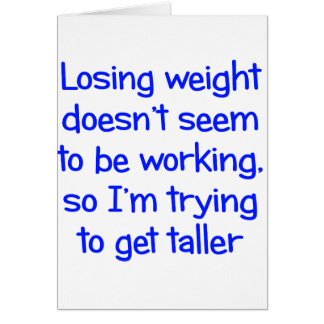 El peso perdidoso no parece trabajar tarjeta de felicitación