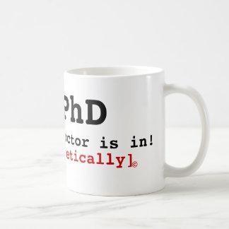 ¡El PhD, el doctor está adentro! , [teóricamente], Taza De Café